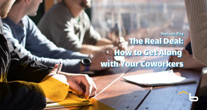 The Real Deal: How to Get Along with Your Coworkers