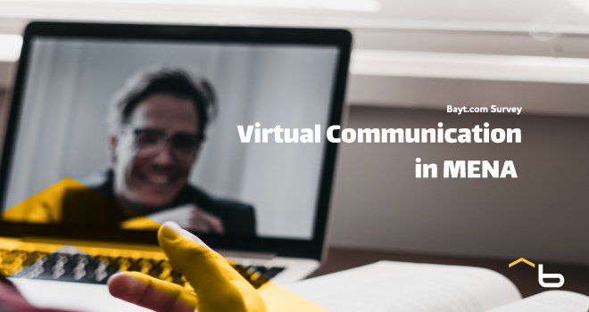 Bayt.com Survey: Virtual Communication in the MENA Region